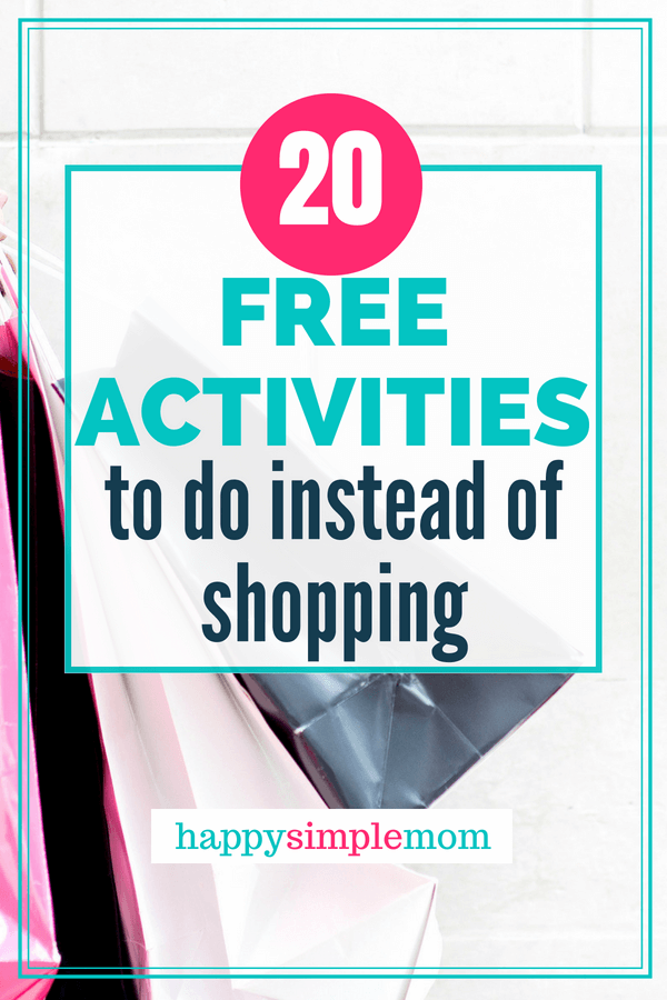 Free activities to do instead of shopping.