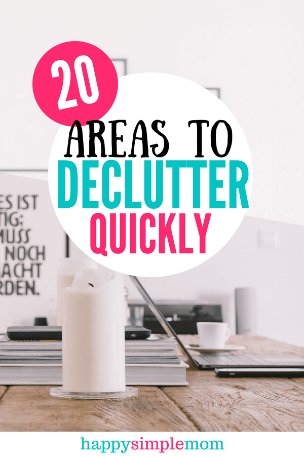 20 Areas to Declutter Quickly | Minimalism | Minimalist Home | Mom Hacks #minimalism #minimalist home #declutter #declutter my home #declutter my life