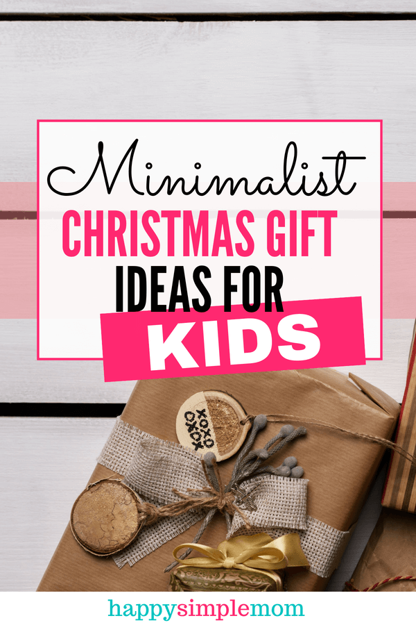Minimalist Gift Ideas, Minimalist Gifts for Kids, Minimalist Gift Giving Guide, Minimalist Gifts, Minimalist Christmas Gift Ideas, Minimalist Christmas Gift Giving Guide