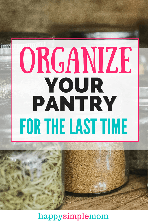 Organize your pantry for the last time!