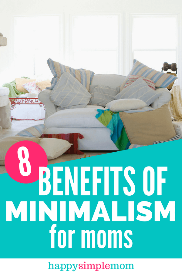 Benefits of minimalism for moms.