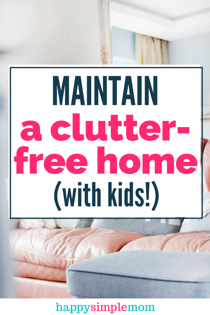 How to maintain a clutter-free home...with kids.