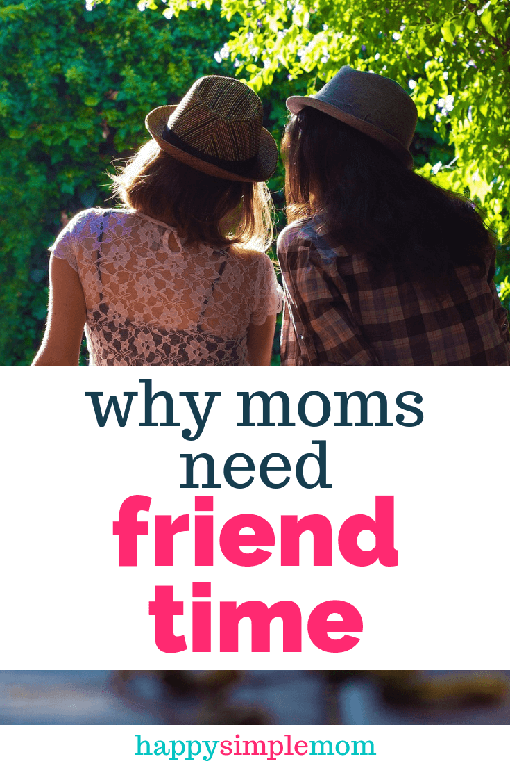 Spending time with friends is important for a mom.