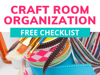 Free printable and checklist for craft room organization.