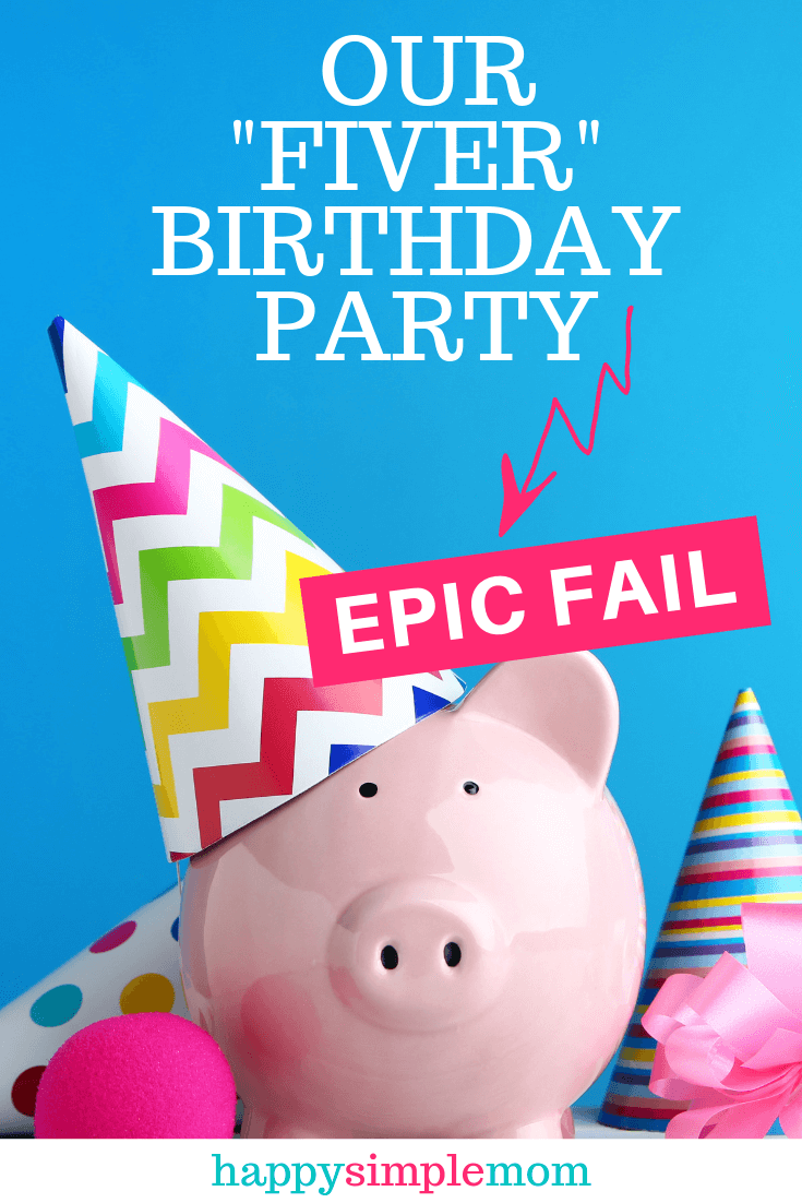 Lessons learned from our Fiver Birthday Party epic fail.