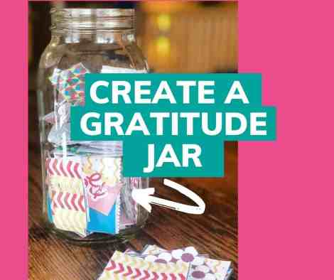 "Mason jar with text saying, ""Create a gratitude jar."""