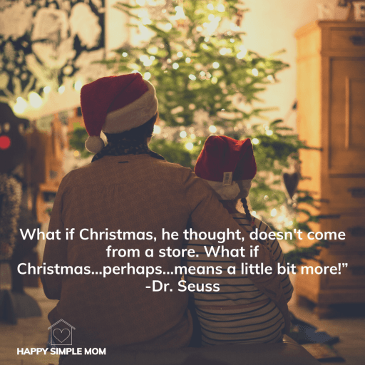 "What if Christmas, he thought, doesn't come from a store.  What if Christmas, perhaps, means a little bit more!"" Dr. Seuss"