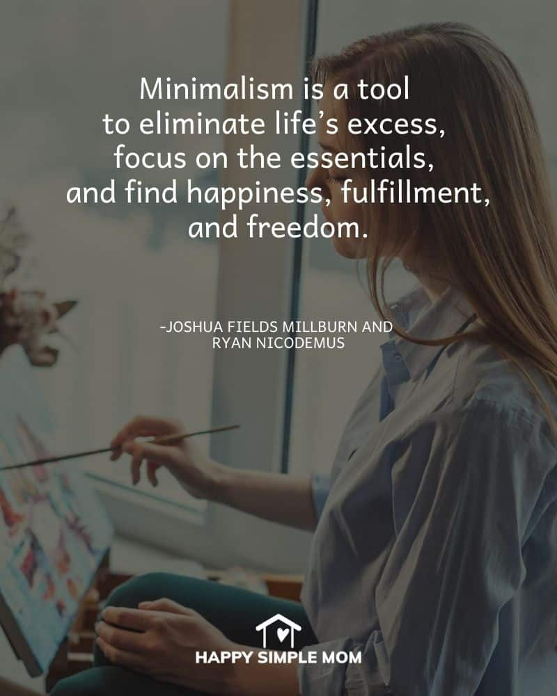 Minimalism is a tool to eliminate life's excess, focus on the essentials, and find happiness, fulfillment, and freedom. Joshua Fields Millburn and Ryan Nicodemus