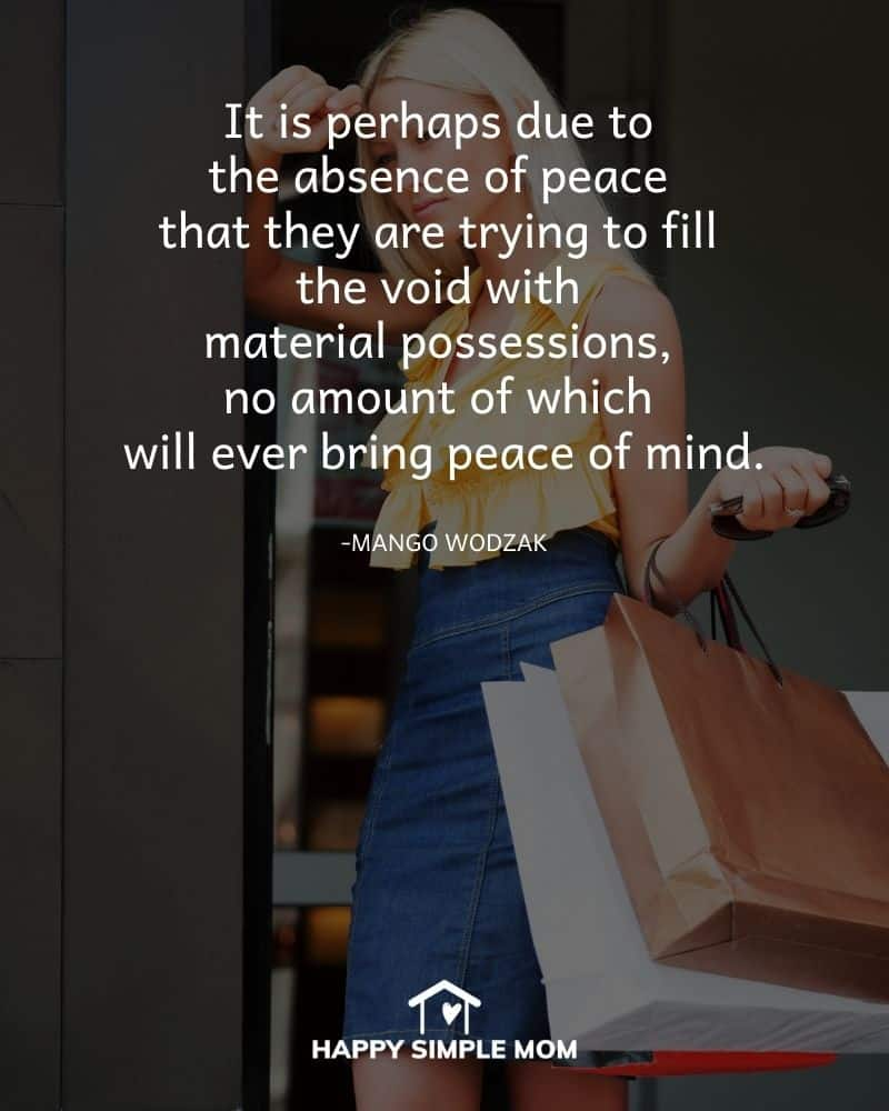 It is perhaps due to the absence of peace that they are trying to fill the void with material possessions, no amount of which will ever bring peace of mind. Mango Wodzak