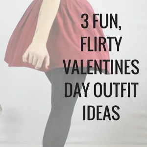 3 fun flirty date night outfit ideas for valentines day or and cute date look.