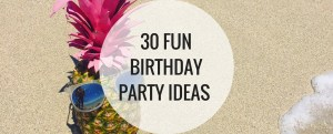 30 Fun Birthday Party Ideas - Happy Stylish Fit - Banner