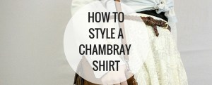 How to Style a Chambray Shirt - Happy Stylish Fit - Banner