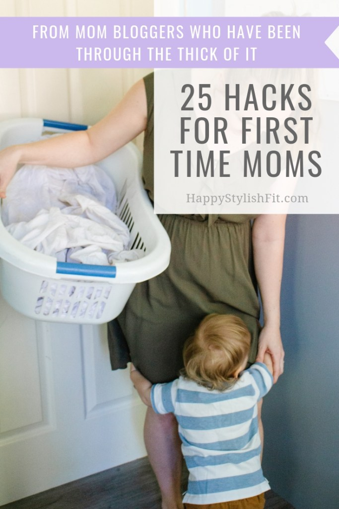 25 Mom hacks for first time moms including newborn hacks, and tips for babies and toddlers.