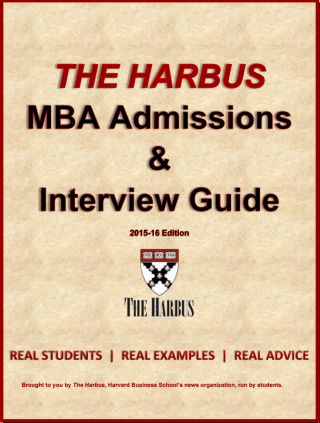 Prepping for your HBS Interview? Get our popular Harbus Admissions & Interview Guide today!