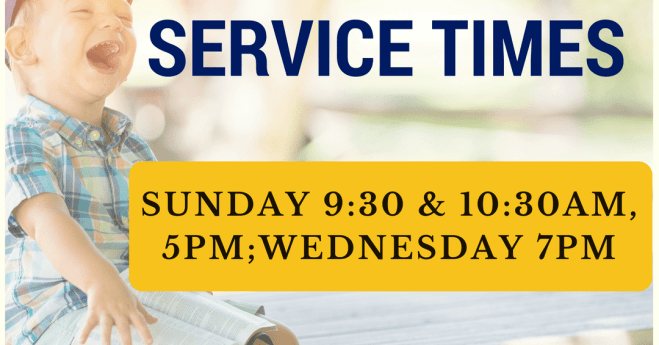 New Service Times – Sunday 9:30 AM, 10:30 AM, and 5 PM!