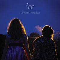 Far - At Night we live