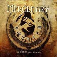 Mercenary - The Hours The Remain