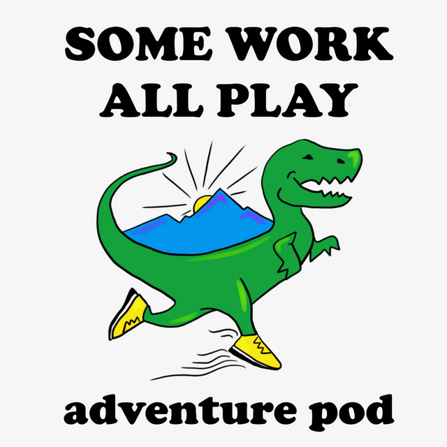 Some Work, All Play podcast