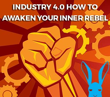 Industry 4.0 how to awaken your inner rebel