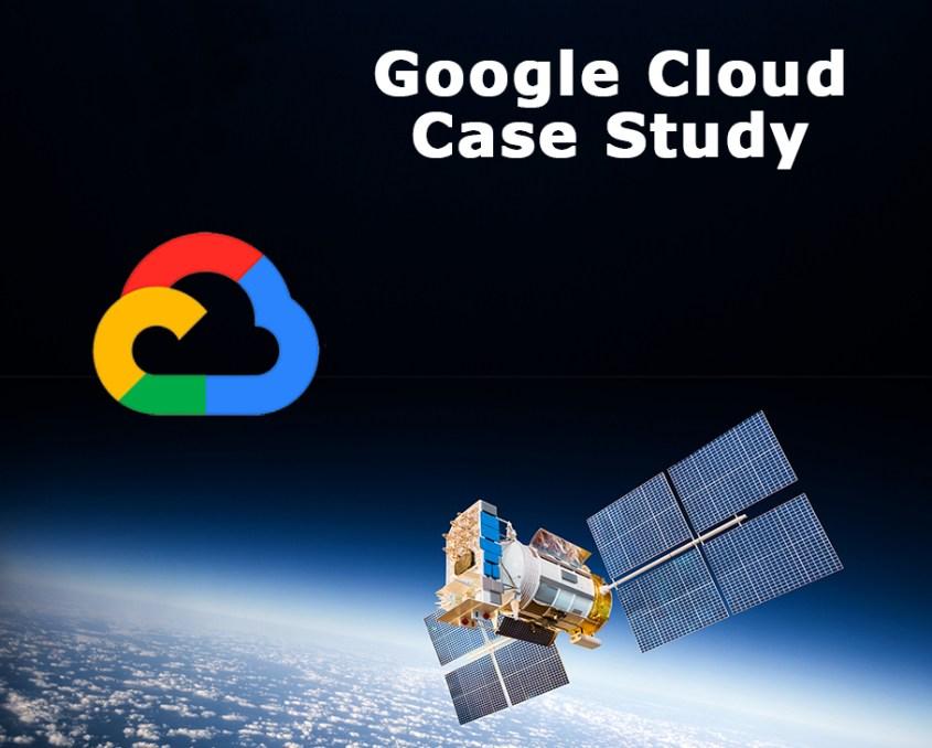 Google Cloud Case Study