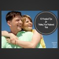 10 Practical Tips for Putting Your Husband First