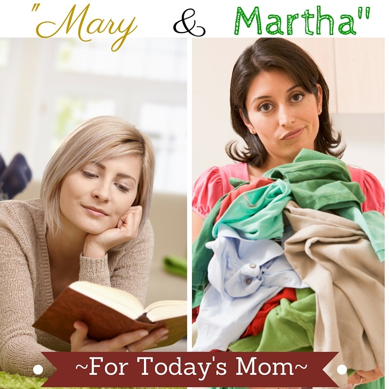 """Mary and Martha"" for Today's Mom"