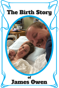 The Birth Story of James Owen