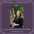 HandH 001: Chronic Illness and the Christian Walk with Angela Parsley