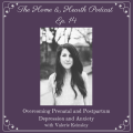 014: Overcoming Prenatal and Postpartum Depression and Anxiety with Valerie Keinsley