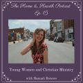 015: Young Women and Christian Ministry with Hannah Bowers