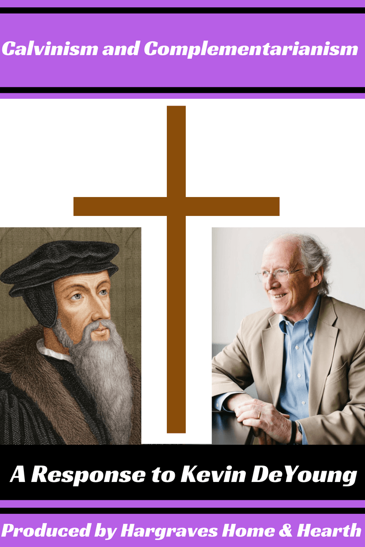 Calvinism and Complementarianism: A Response to Kevin