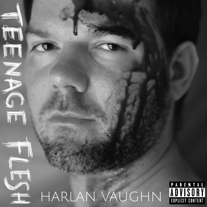 harlan vaughn teenage flesh