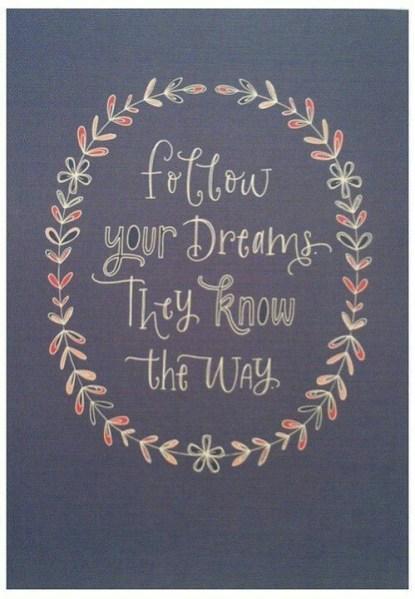 Lyssna till ditt hjärta och följa dina drömmar