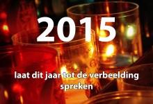 Laat 2015 tot de verbeelding spreken.