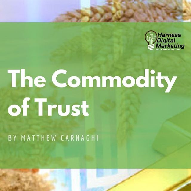 Thinking about trust as a valuable commodity can go ahellip