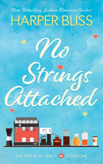 No Strings Attached (Pink Bean Series – Book 1)