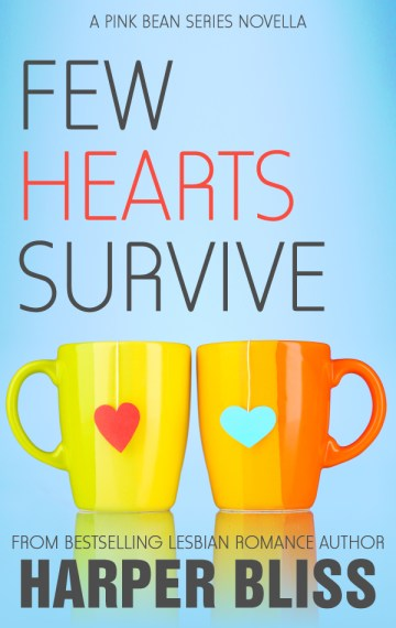 Few Hearts Survive (A Pink Bean Series Novella)