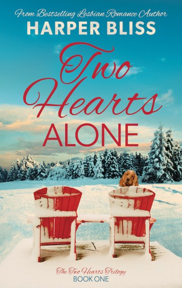 Two Hearts Alone (Two Hearts Trilogy – Book One)