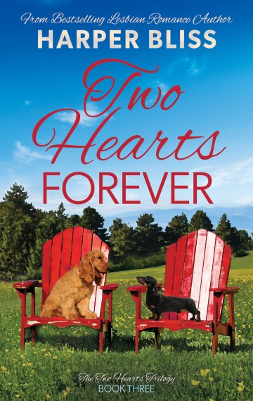 Two Hearts Forever (Two Hearts Trilogy – Book Three)