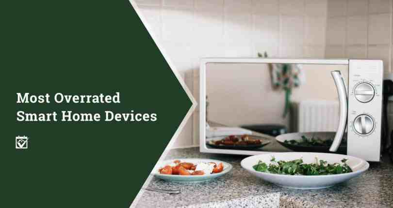 Most Overrated Smart Home Devices