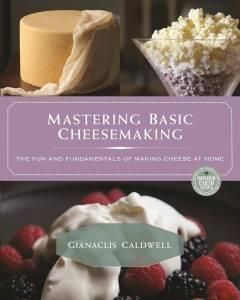 Mastering Basic Cheese Making