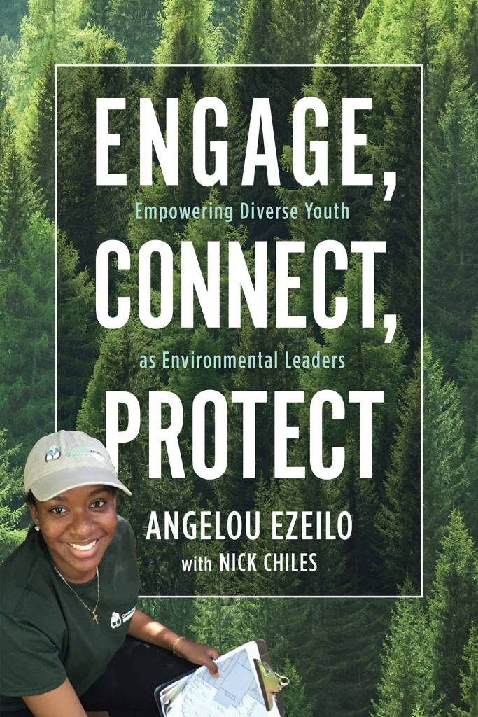 Engage, Connect, Protect Empowering Diverse Youth as Environmental Leaders by Angelou Ezeilo