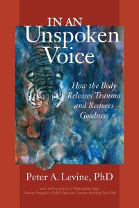 Somatic Experiencing - In an unspoken voice - Peter Levine