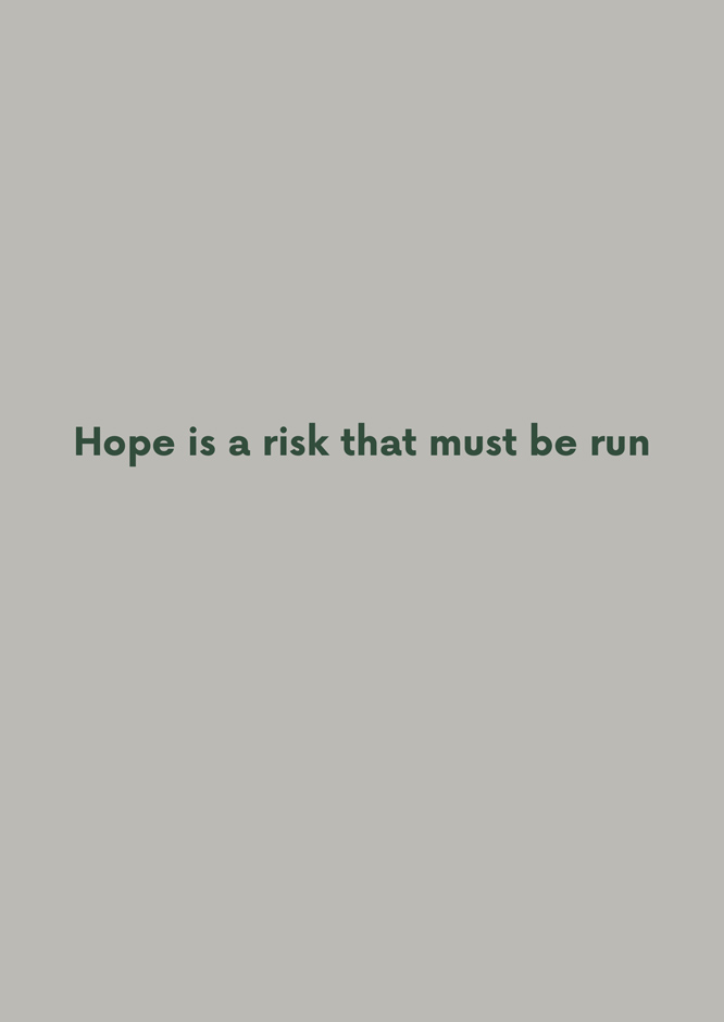 Hope is a risk that must be run