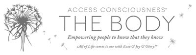 Access Consciousness The Body