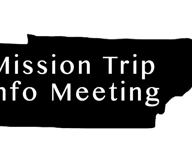 Tn Mission Trip Meeting Harvey Baptist Church