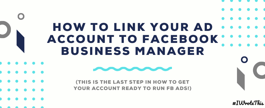 How to Link an Ad Account to Facebook Business Manager