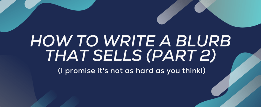 How to Write a Blurb that Sells (Part 2)
