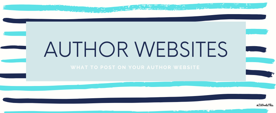 What To Post On Your Author Website