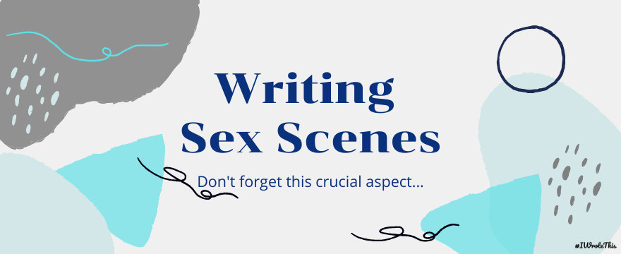 Writing Sex Scenes: Don't Forget This Crucial Aspect